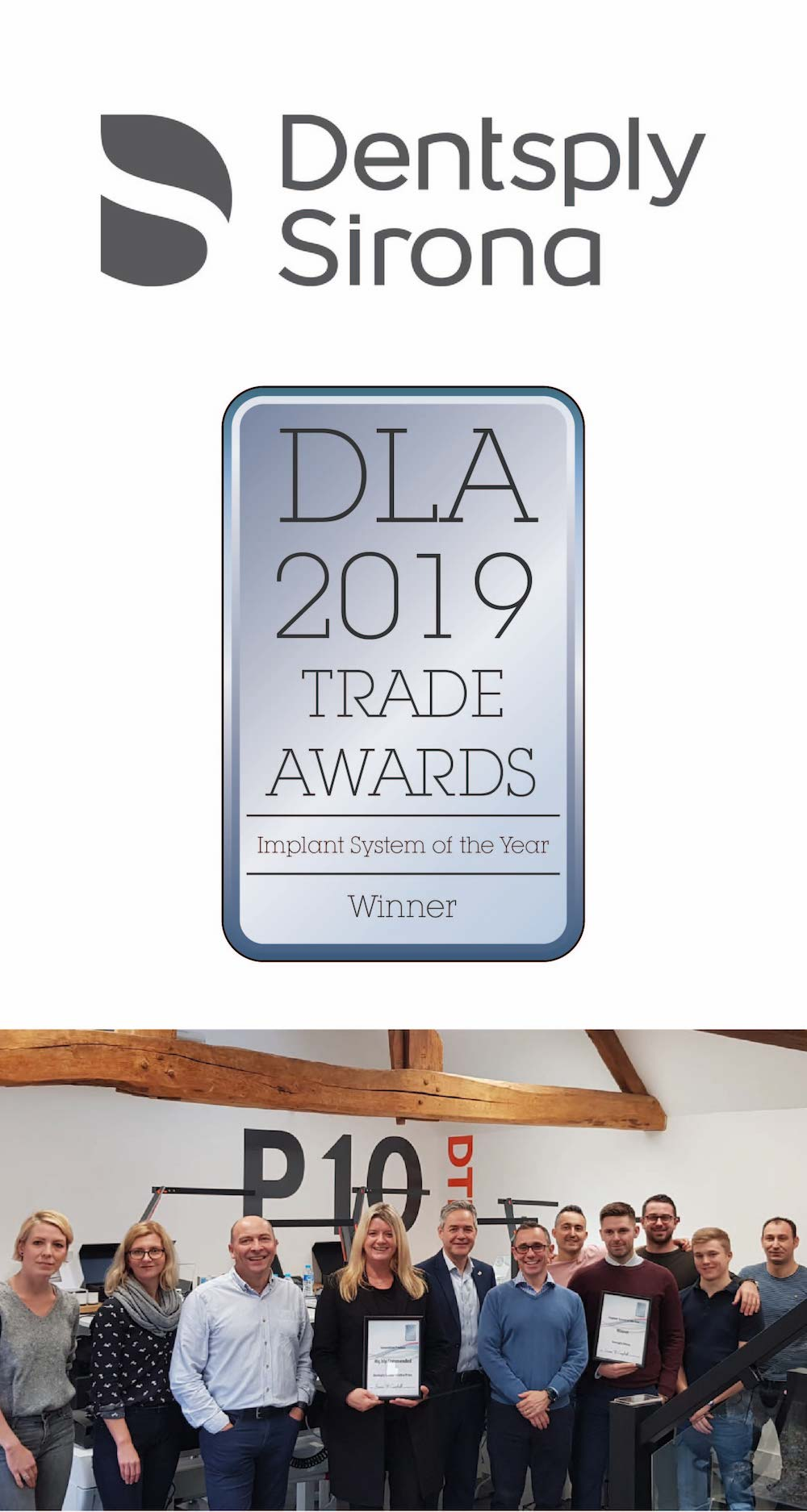 """""""On behalf of Dentsply Sirona Implants we are extremely honoured to have received 2 awards. Best Implant System and Most Innovative Product and Highly recommended for Celtra Press. In our ever changing market dynamics it's extremely satisfying and humbling to have this kind of recognition received by the DLA."""""""